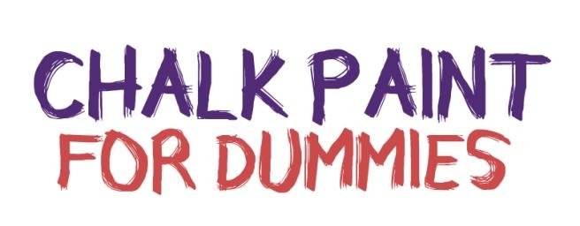 chalk paint for dummies