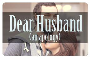 Dear Husband (an apology)