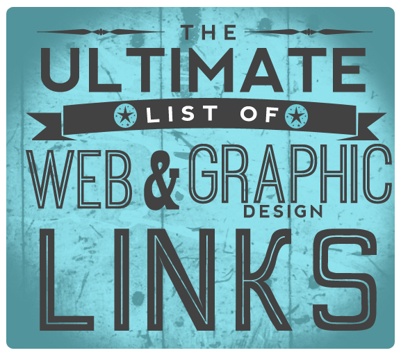 The Ultimate List of Web and Graphic Design Links